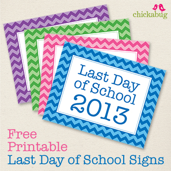 Free printable last day of school signs for 2013!