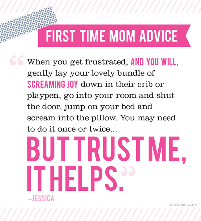 Great advice for a first time mom!