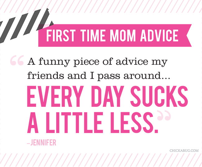 Funny advice for a first time mom
