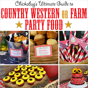 Chickabug's Ultimate Guide to Country Western or Farm Party Food!