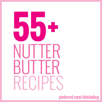 55+ Nutter Butter Recipes!