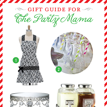 Gift Guide for the Party Mama - fabulous gifts for a hip hostess!