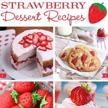 Strawberry dessert recipes!
