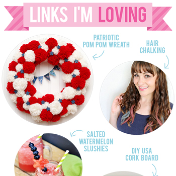 Links I'm Loving: 4th of July ideas