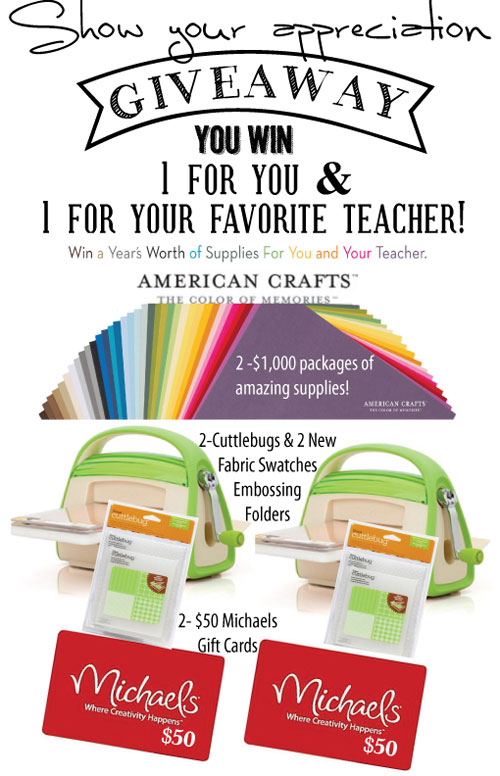 Teacher Appreciation Giveaway! Win $2000 in prizes - 2 Cricut Cuttlebugs, 2 Michaels gift cards, and 2 HUGE American Crafts scrapbook bundles. Keep one of each for yourself and give the other to your favorite teacher!