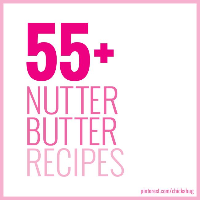 55+ Nutter Butter Recipes!