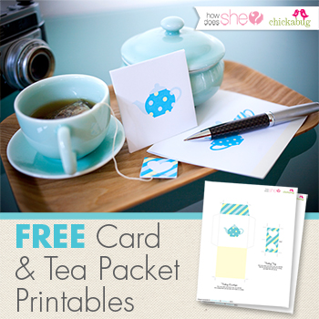Free card & tea packet printable set - designed by Chickabug.com for HowDoesShe.com