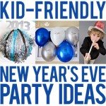 Kid-friendly New Year's Eve party ideas - food, decor, games, DIY noisemakers, and crafts!
