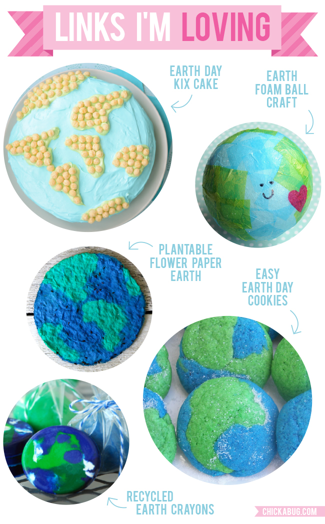 Links I'm Loving: Earth Day crafts and recipes