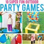 10 super fun outdoor party games!