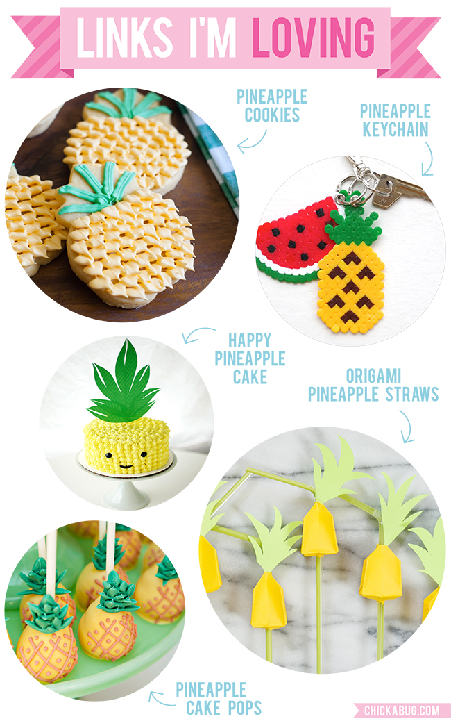 Links I'm Loving: PINEAPPLES!
