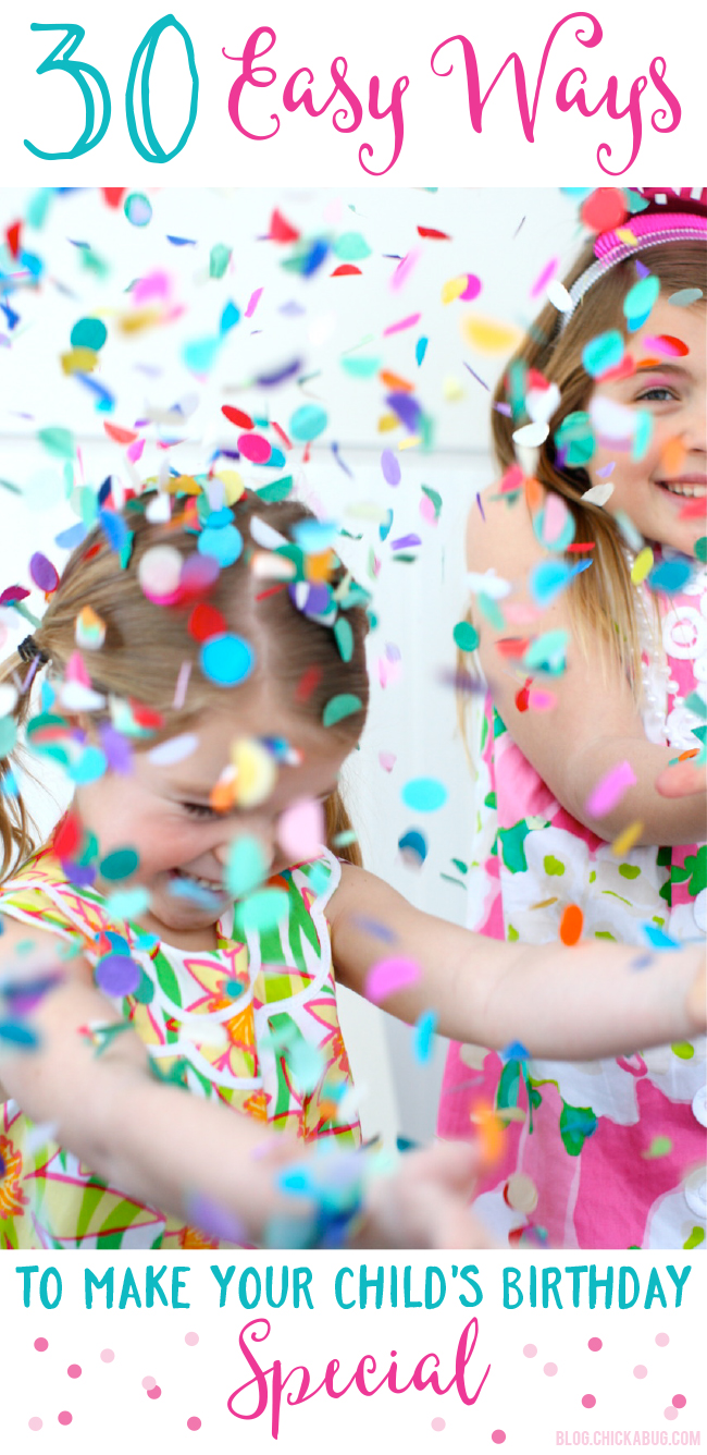 30 Easy Ways to Make Your Child's Birthday Special