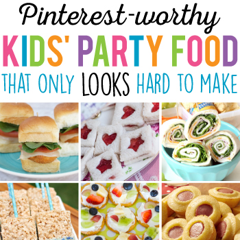 Pinterest-worthy kids' party food that only LOOKS hard to make!
